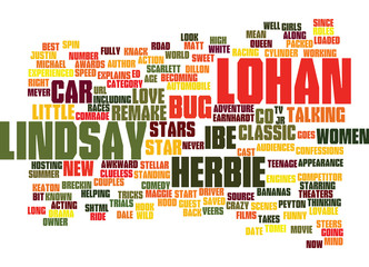 LINDSAY LOHAN TO STAR IN HERBIE THE LOVE BUG REMAKE Text Background Word Cloud Concept