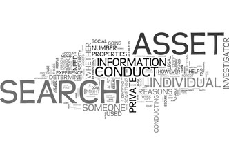 LET A PRIVATE INVESTIGATOR CONDUCT AN ASSET SEARCH FOR YOU Text Background Word Cloud Concept
