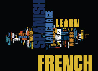 LEARN A NEW LANGUAGE SHOULD YOU LEARN FRENCH OR SPANISH Text Background Word Cloud Concept