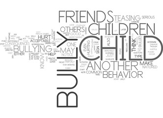 IS YOUR CHILD A BULLY Text Background Word Cloud Concept