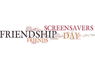 FRIENDSHIP DAY FREE SCREENSAVERS ON FRIENDSHIP Text Background Word Cloud Concept