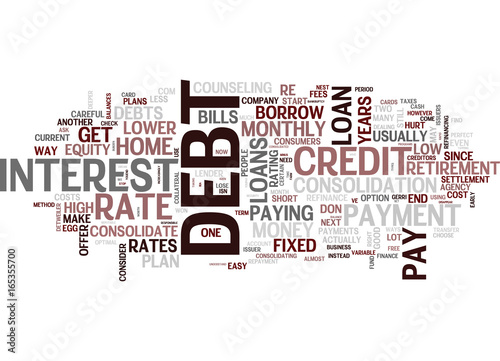 eight ways to consolidate debt text background word cloud concept
