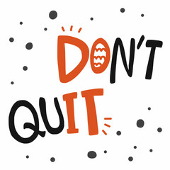 Don't quit , Do it word vector illustration
