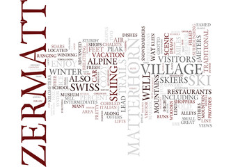 ZERMATT A MUST SEE IN THE SWISS ALPS Text Background Word Cloud Concept