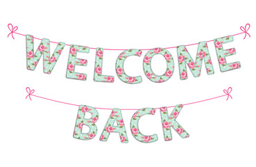 Welcome Back garland as handmade textile letters with roses