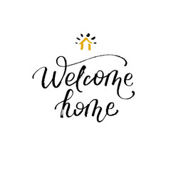 Welcome home. Greeting card with calligraphy. Hand drawn design element. Black and white.