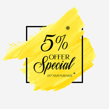 Sale special offer 5% off sign over grunge brush art paint abstract texture background design acrylic stroke poster vector illustration. Perfect watercolor design for sale shop and sale banners.