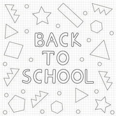 Back to school background- hand drawn text, geometric figures. Coloring page.