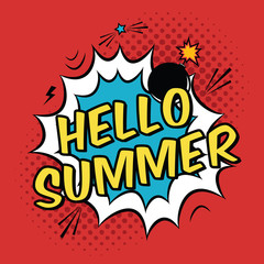 Vector colorful pop art illustration with Hello Summer phrase. Decorative template with halftone background and bomb explosion in modern comics style.