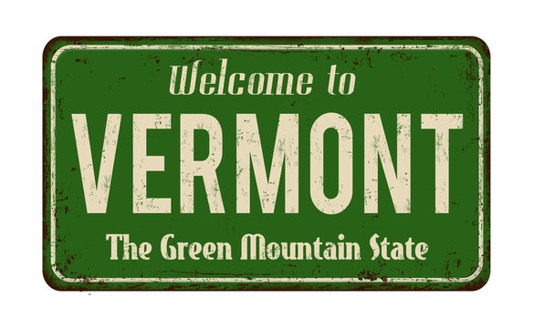 Welcome to Vermont  vintage rusty metal sign
