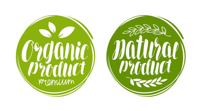 Organic, natural product logo or label. Element for design menu restaurant or cafe. Handwritten lettering, calligraphy vector illustration