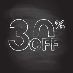 30% off. Sale and discount price sign or icon isolated on blackboard texture with chalk rubbed background. Sales design template. Shopping and low price symbol. Vector illustration.