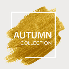 Autumn Collection. Gold paint in white square.  Brush strokes for the background of poster.
