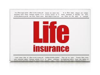 Insurance concept: newspaper headline Life Insurance