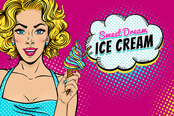 Wow pop art female face. Sexy happy blonde woman with with open smile holding bright ice cream in her hand and Sweet Dream Ice Cream speech bubble. Vector background in pop art retro comic style.