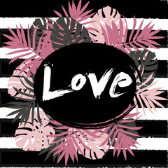 Love, vector fashion design floral tropical