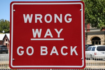 """Road sign in Australia  """"WRONG WAY - GO BACK"""""""