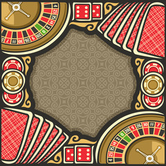 Vector poster for Casino: frame with brown background for text on casino gambling theme, border with roulette wheel up, red dice for craps, gaming chips for casino, table with playing cards top view.