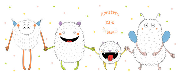 Hand drawn vector illustration of cute funny monsters smiling and holding hands, with text Monsters are friends.