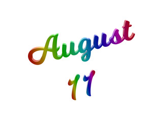 August 11 Date Of Month Calendar, Calligraphic 3D Rendered Text Illustration Colored With RGB Rainbow Gradient, Isolated On White Background