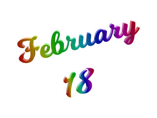 February 18 Date Of Month Calendar, Calligraphic 3D Rendered Text Illustration Colored With RGB Rainbow Gradient, Isolated On White Background