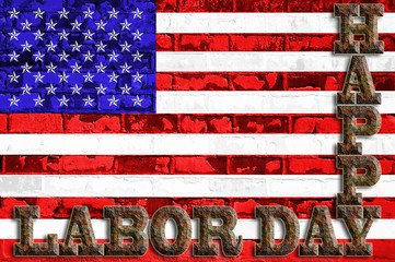 Rusty text Happy Labor Day, Old and Weathered Banner sign in American style, stars and stripes. Old brickwall in the background.