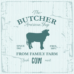 Butcher American Shop label design with Cow. Farm animal vintage logo textured template. Retro styled animal silhouette of Cow. Can be used for typography banners, advertising