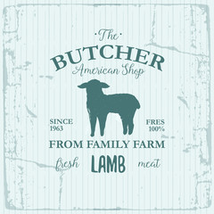 Butcher American Shop label design with lamb. Farm animal vintage logo textured template. Retro styled animal silhouette of Lamb. Can be used for typography banners, advertising