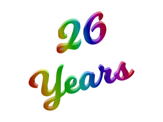 26 Years Anniversary, Holiday Calligraphic 3D Rendered Text Illustration Colored With RGB Rainbow Gradient, Isolated On White Background