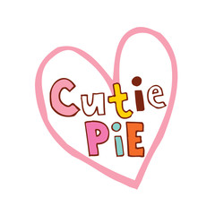 cutie pie heart shaped hand lettering design