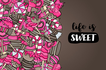 Candy and sweets cartoon doodle design. Cute background concept for advertisement, banner, flyer, brochure or greeting card. Hand drawn vector illustration. Pink and brown color.