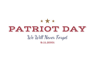 We will never forget. Patriot Day september 11. 2001 Typography on a white background. Vector font combination to the day of memory of the American people. Flat element EPS 10