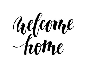 welcome home. Hand drawn calligraphy and brush pen lettering.