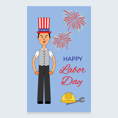 Labor Day Vector Design. A man in a suit and an American hat on his head. Working helmet and screwdriver are are at the bottom. Celebrating fireworks in the sky. Usable for design, invitation, banner