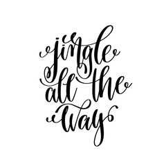 Canvas Prints Christmas jingle all the way hand lettering positive quote to christmas ho