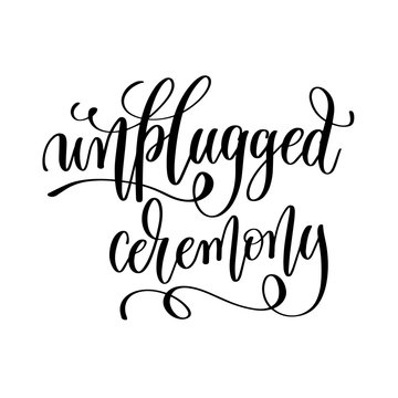 unplugged ceremony black and white hand lettering inscription