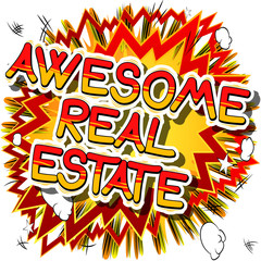 Awesome Real Estate - Comic book style phrase on abstract background.