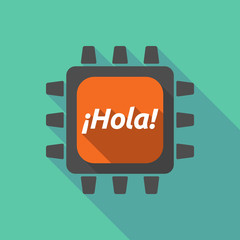 Long shadow cpu with  the text Hello! in spanish language