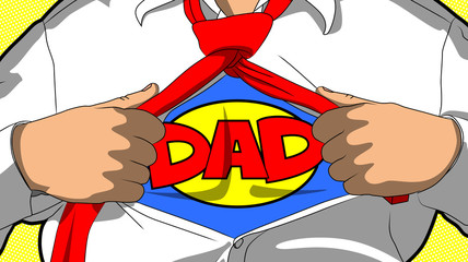 Man in superhero suit opening shirt to show DAD word on his chest. Comic book style vector illustration.
