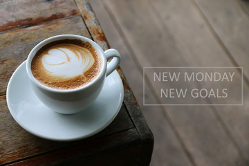NEW MONDAY NEW GOALS Concept and Morning coffee in cafe vintage
