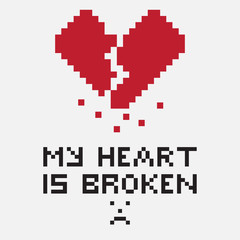 Illustration in the form of a pixelated broken heart with a vertical crack and crumbling particles. The image is accompanied by the inscription My heart is broken