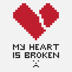 An illustration in the form of a pixelated broken heart whose diagonal fissure goes from left to right. The image is accompanied by the inscription My heart is broken