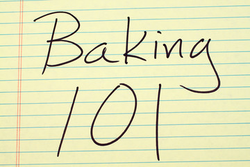 """The words """"Baking 101"""" on a yellow legal pad"""