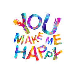 You make me happy. Motivation inscription