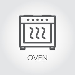 Simple linear icon of oven. Cooking equipment graphic label. Symbol or button for kitchen interior design, catalogues stores, culinary recipes and other design needs. Vector illustration