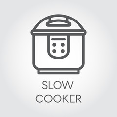 Slow cooker mono stroke line icon. Electronic crock pot or steamer outline pictograph. Kitchen equipment label for catalogues hardware store, culinary recipes and other design needs. Vector