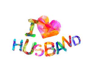 I love my husband. Vector