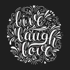 Live laugh love. Vector inspirational hand drawn lettering on black background. Motivation quote