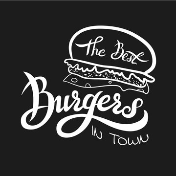 Vector handwritten illustration of the best burgers. Hand lettering burger logo design concept. Burgers vector lettering logo. Emblem for fast food restaurant, cafe.