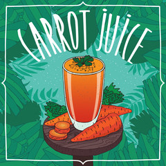 Healthy fresh carrot juice in glass on wooden table with root vegetables, whole and slices. Nature background. Realistic hand draw style. Lettering Carrot Juice